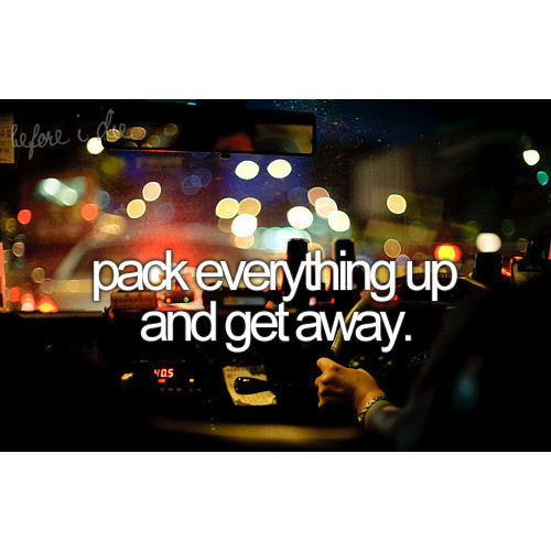 before i die, dream, driving a car, everything, get away