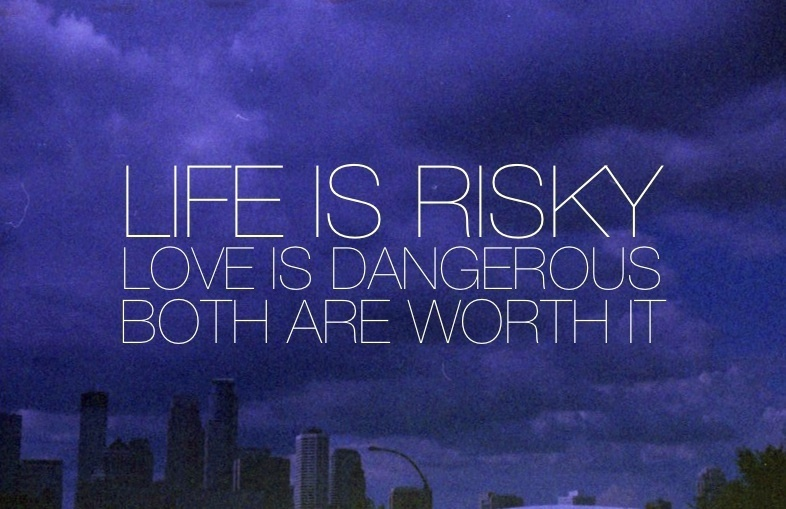 city, dangerous, life, love, risky