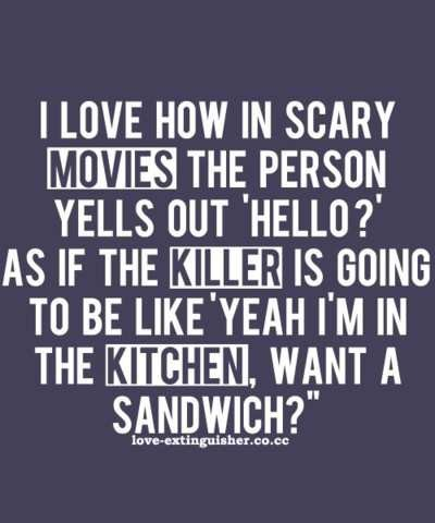 :d hahah, :d:d, haha, hahah, hello, killer, lol, movies, quote, sandwich, scary