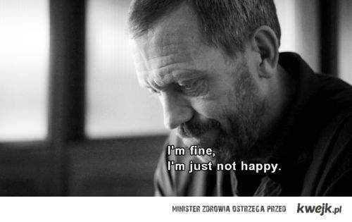 dr house, fine, gregory house, happy, happy life