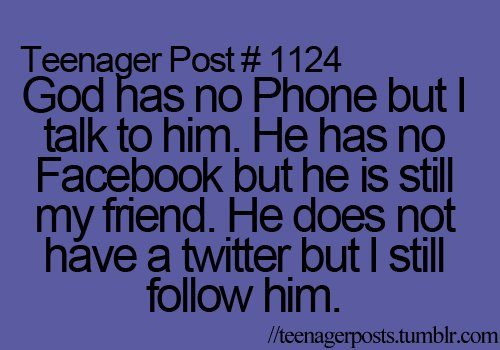 facebook, god, phone, teen, teenager, teenager posts, teenagerposts, text, words