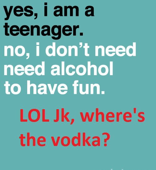 fun, teen, teenager, vodka