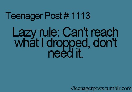 funny, haha, lazy, teenage posts, teenager posts, true fact