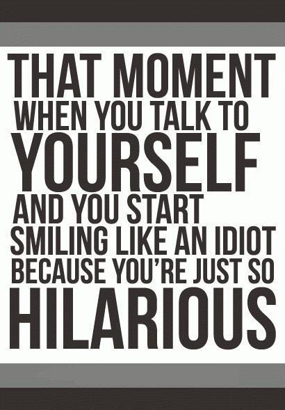 funny, hilarous, smile, talk, text, true, words, you