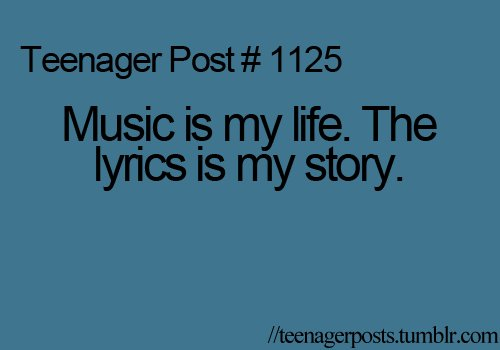 music, music is my life, story, teenager post, teenager posts