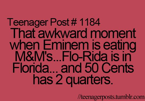 50 cents, awkward moment, eminem, flo-rida, teenage post