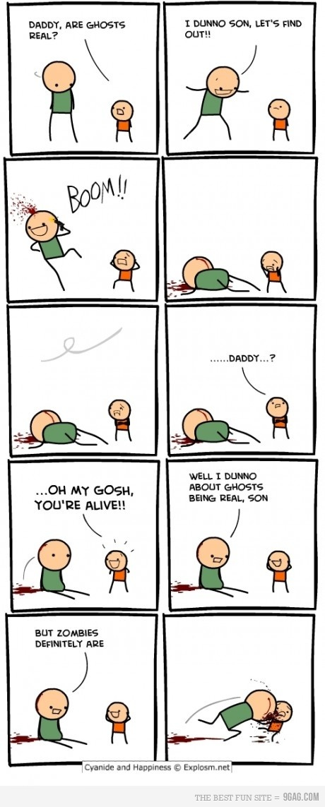 9gag, are ghosts real, cyanide and happiness, daddy, father n son, ghost, ghosts, hahaha, lol, son, suicide, zombie, zombies