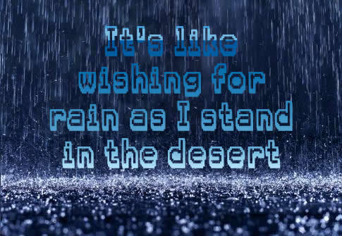 a drop in the ocean, desert, desert rose, i miss you, love, perfect two, quote, rain, raindrops, ron pope, song quotes, sting, teardrops, you
