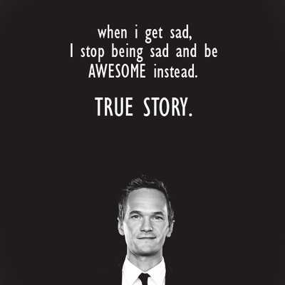 awsome, barney stinson, being sad, funny, how i met your mother, instead, quote, true story