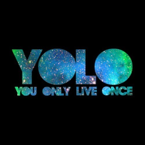 beautiful, color, colorfull, galaxy, live, love, once, only, yolo, you