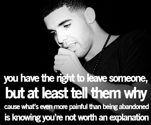 boyfriend, breakup, couple, drake, explain, girlfriend, leaving, love, quote, quotes, relationships, text, true, true shit, worthiness, yourself