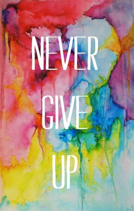 colors, motivation, never give up, quote