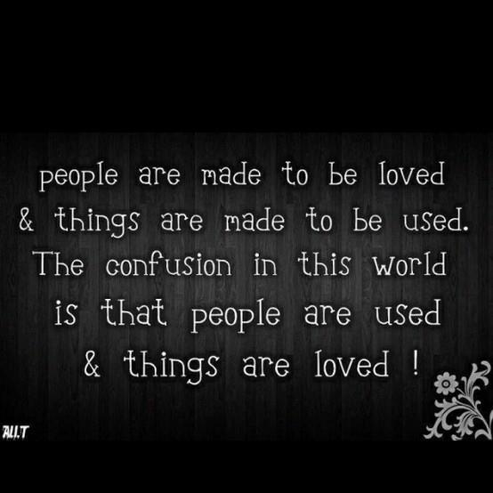 confusion, love, loved, made, people, so true, things, used, world