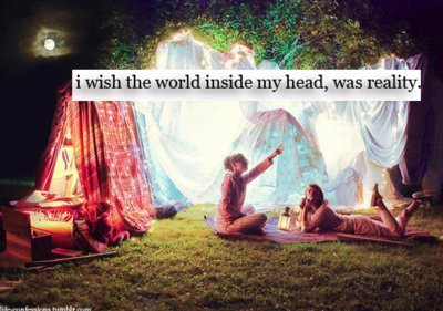 cute, imagine, inside my head, reality, text, wish, world