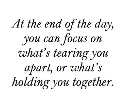 End Of The Day, Holding Together, Life, Quote,