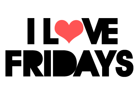 fridays, love, text