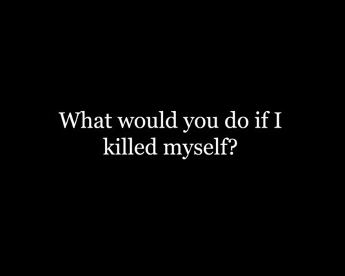 kill, myself, question, quote, sayigs